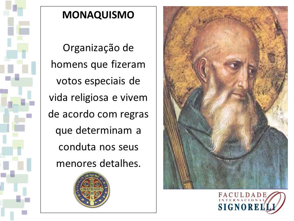 MONAQUISMO Organização de. homens que fizeram. votos especiais de. vida religiosa e vivem. de acordo com regras.