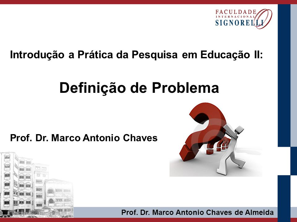 Definição de Problema Introdução a Prática da Pesquisa em Educação II: