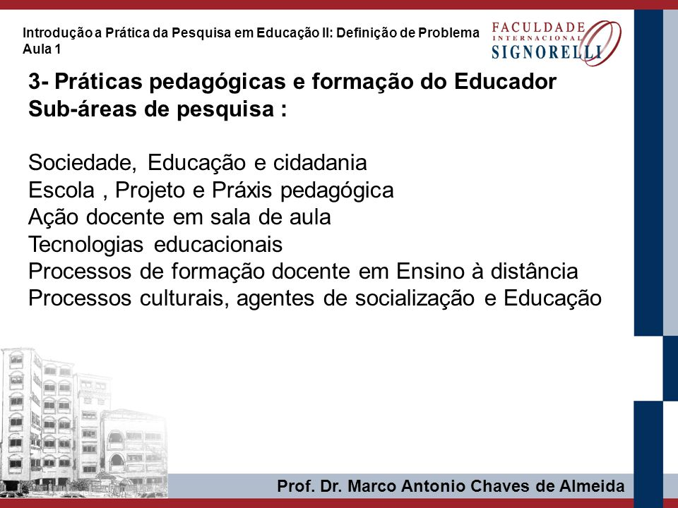 3- Práticas pedagógicas e formação do Educador Sub-áreas de pesquisa :