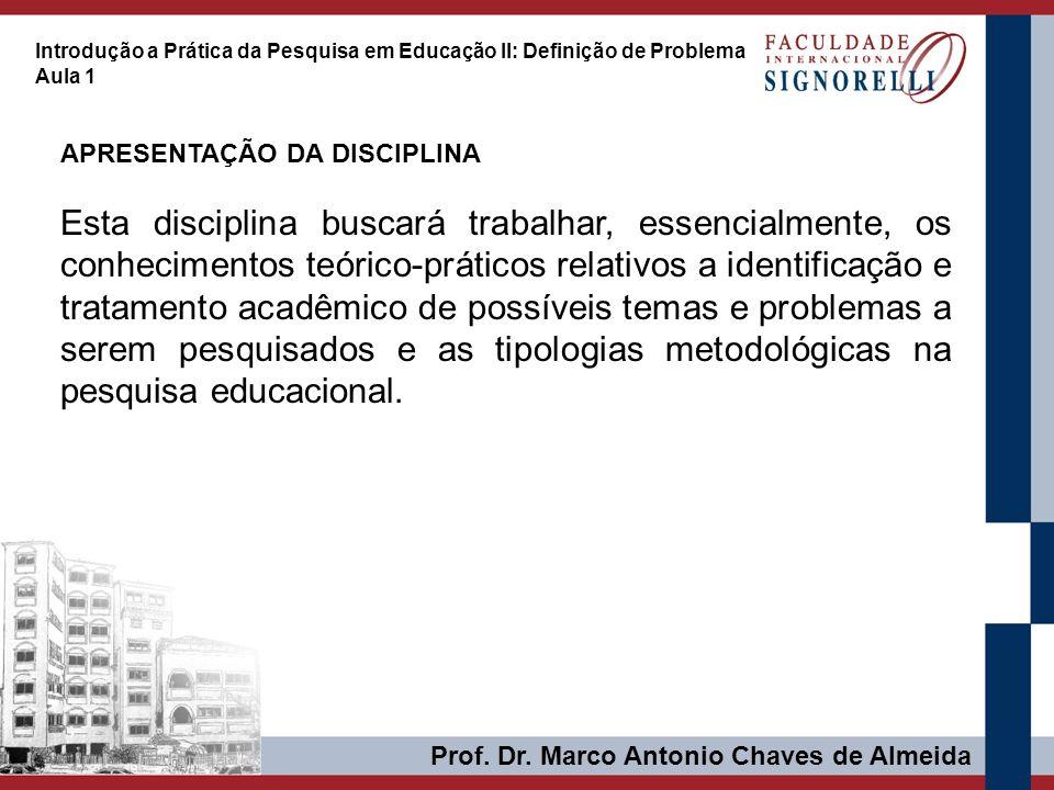 Introdução a Prática da Pesquisa em Educação II: Definição de Problema