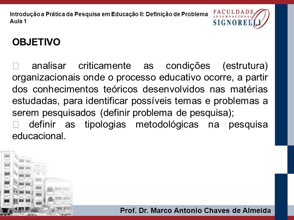  definir as tipologias metodológicas na pesquisa educacional.