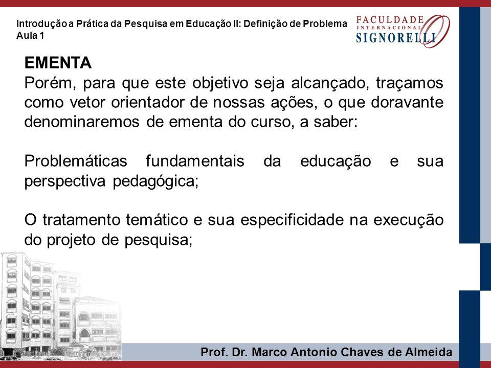 Problemáticas fundamentais da educação e sua perspectiva pedagógica;