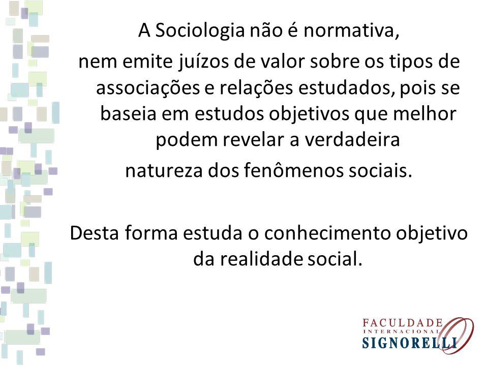 A Sociologia não é normativa,