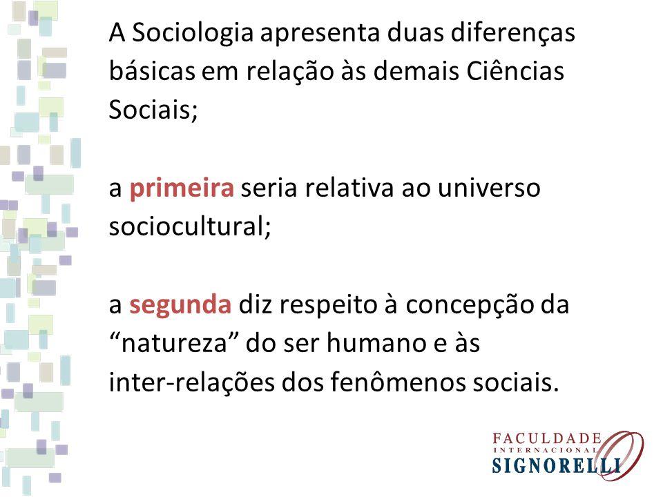 A Sociologia apresenta duas diferenças