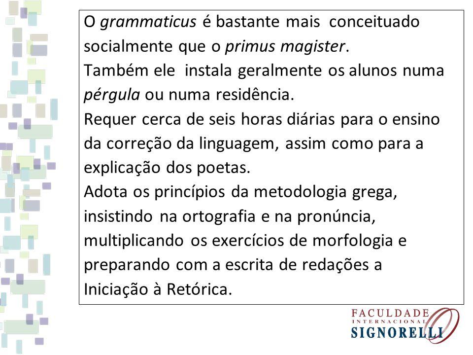 O grammaticus é bastante mais conceituado