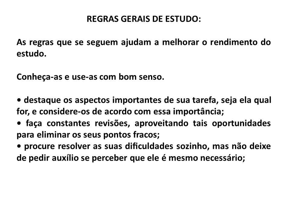 REGRAS GERAIS DE ESTUDO: