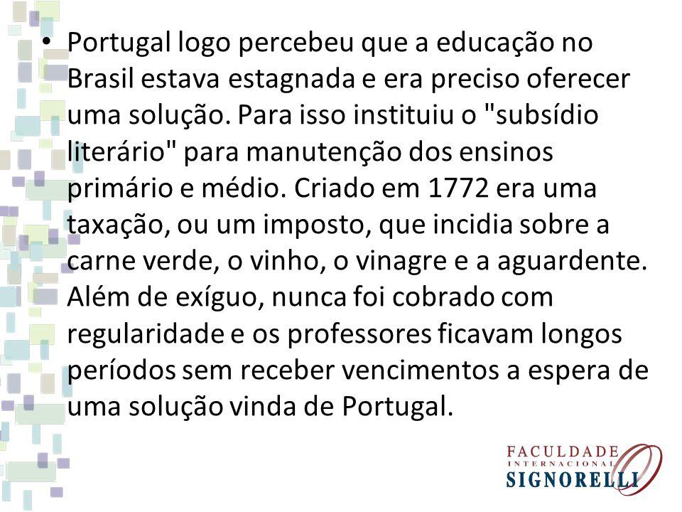 Portugal logo percebeu que a educação no Brasil estava estagnada e era preciso oferecer uma solução.