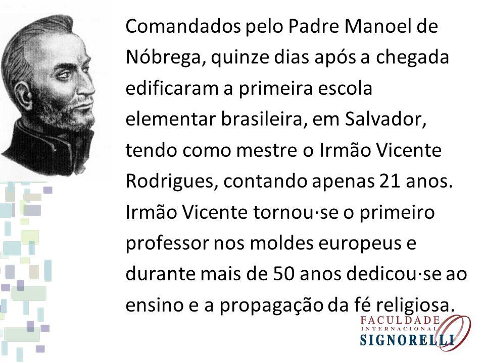 Comandados pelo Padre Manoel de