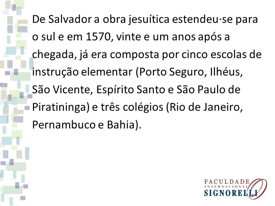 De Salvador a obra jesuítica estendeu·se para