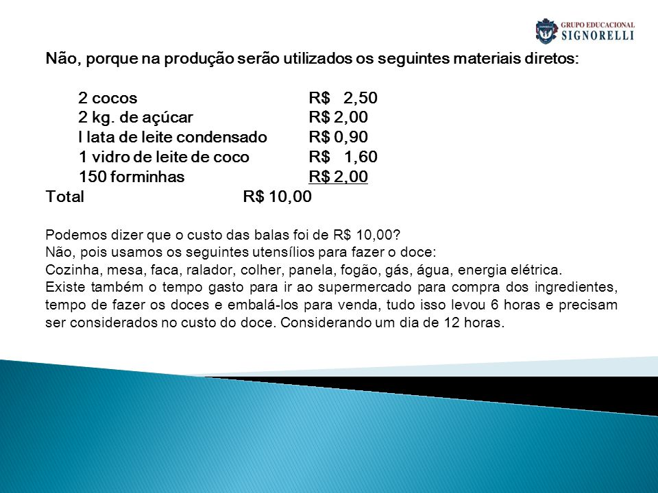 l lata de leite condensado R$ 0,90 1 vidro de leite de coco R$ 1,60