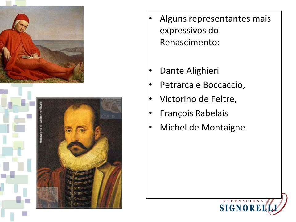 Alguns representantes mais expressivos do Renascimento: