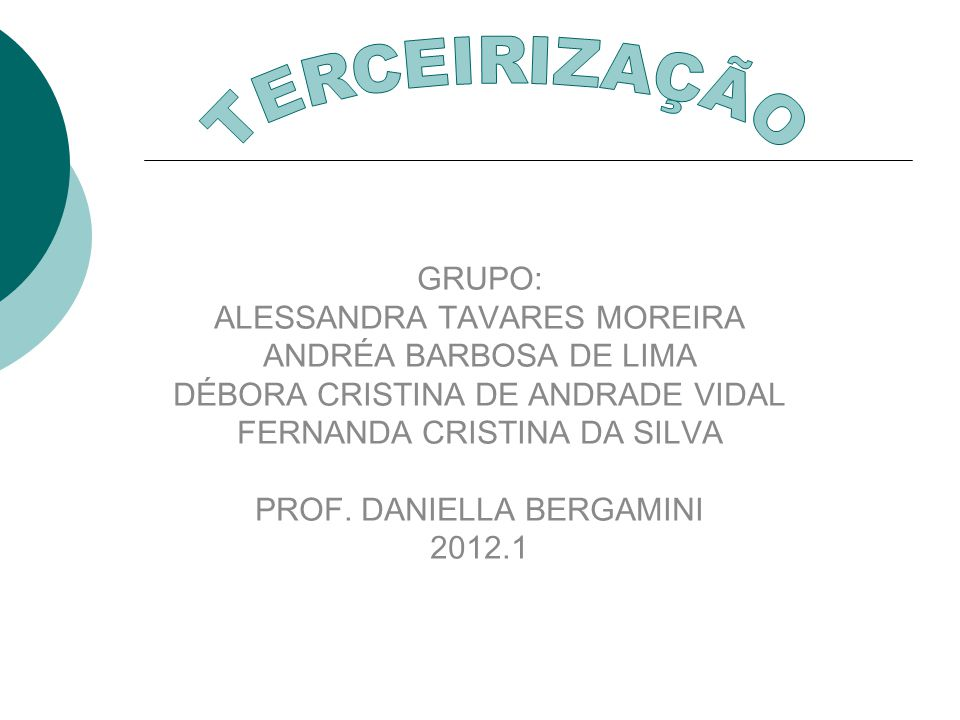 TERCEIRIZAÇÃO GRUPO: ALESSANDRA TAVARES MOREIRA ANDRÉA BARBOSA DE LIMA