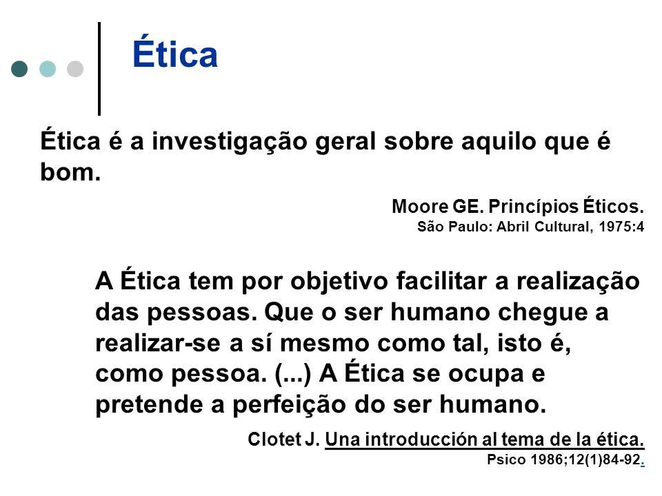 Ética Ética é a investigação geral sobre aquilo que é bom.