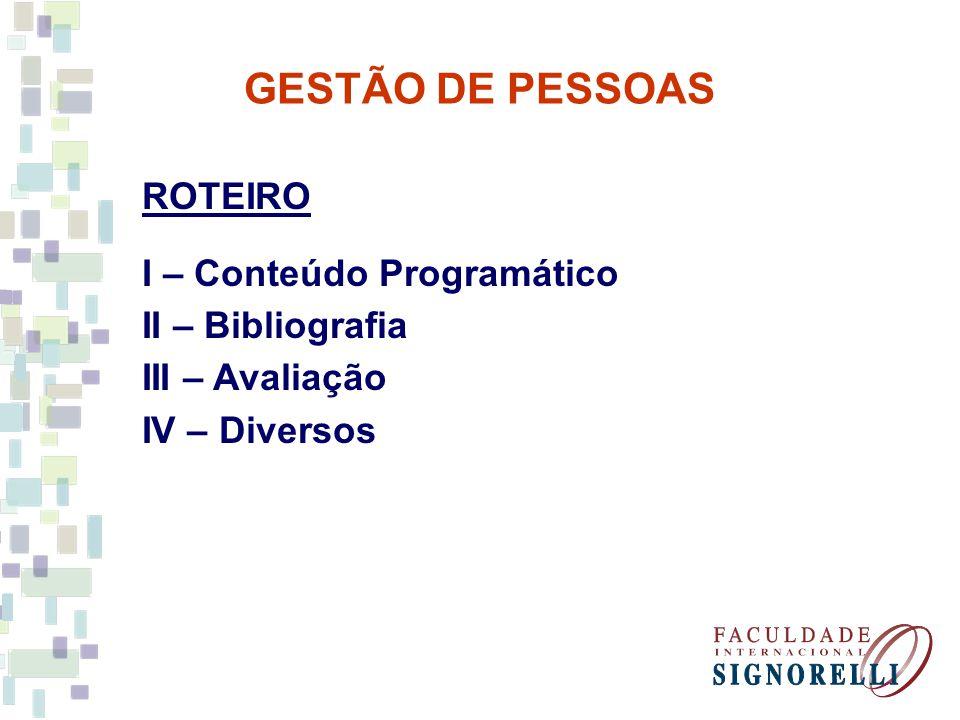 GESTÃO DE PESSOAS ROTEIRO I – Conteúdo Programático II – Bibliografia