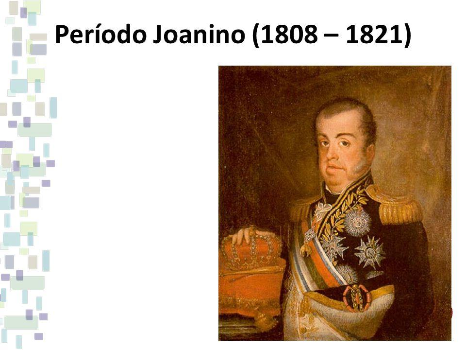 Período Joanino (1808 – 1821)