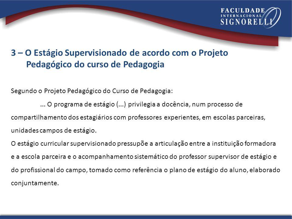 3 – O Estágio Supervisionado de acordo com o Projeto