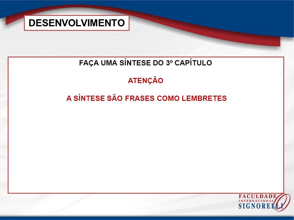 FAÇA UMA SÍNTESE DO 3º CAPÍTULO A SÍNTESE SÃO FRASES COMO LEMBRETES