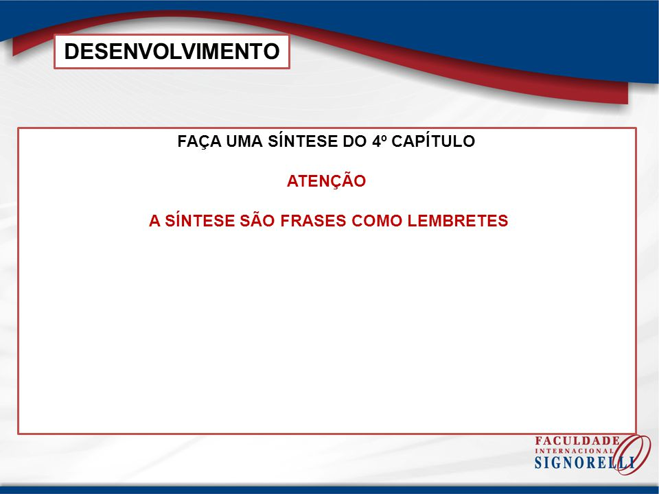 FAÇA UMA SÍNTESE DO 4º CAPÍTULO A SÍNTESE SÃO FRASES COMO LEMBRETES
