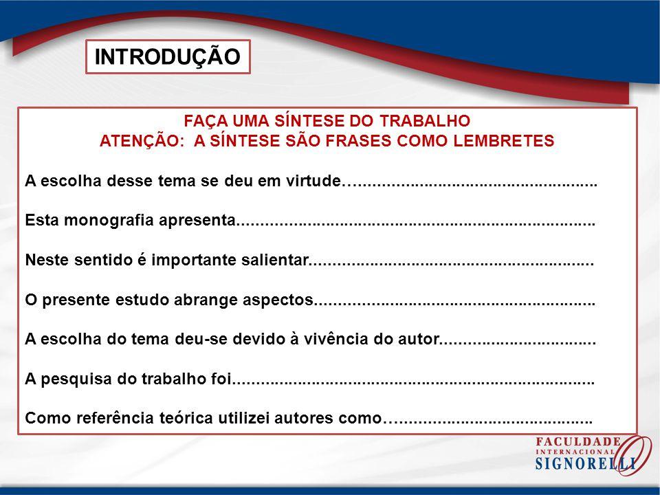 INTRODUÇÃO FAÇA UMA SÍNTESE DO TRABALHO