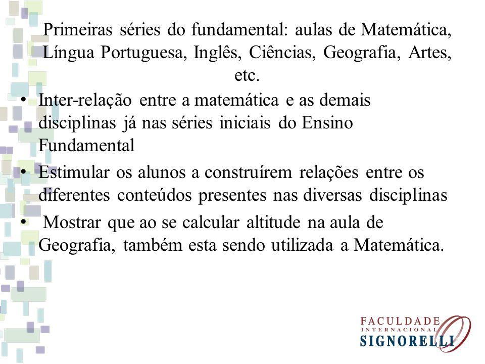 Primeiras séries do fundamental: aulas de Matemática, Língua Portuguesa, Inglês, Ciências, Geografia, Artes, etc.