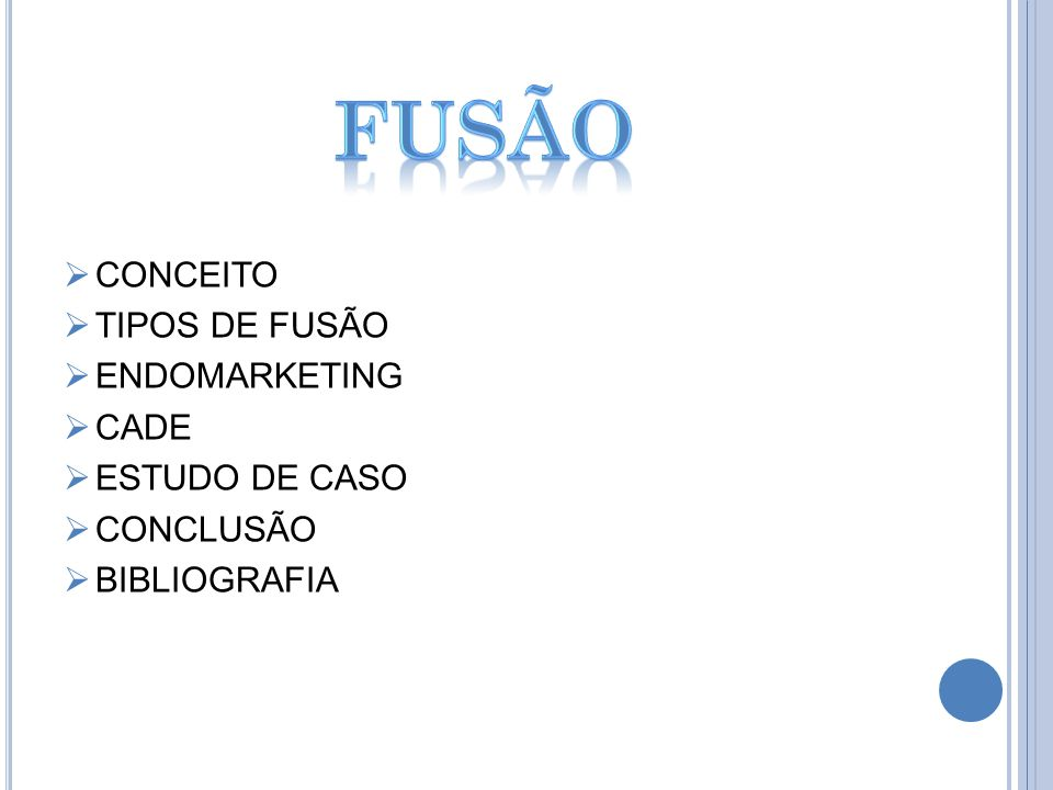 fusão CONCEITO TIPOS DE FUSÃO ENDOMARKETING CADE ESTUDO DE CASO