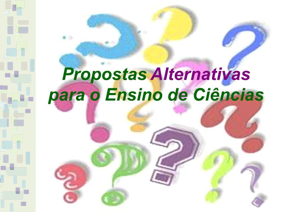 Propostas Alternativas para o Ensino de Ciências