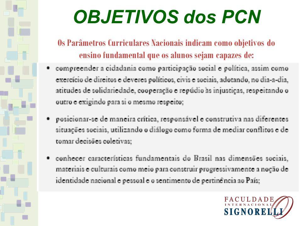 OBJETIVOS dos PCN Os Parâmetros Curriculares Nacionais indicam como objetivos do ensino fundamental que os alunos sejam capazes de: