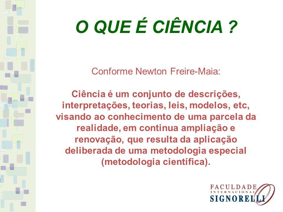 deliberada de uma metodologia especial (metodologia científica).