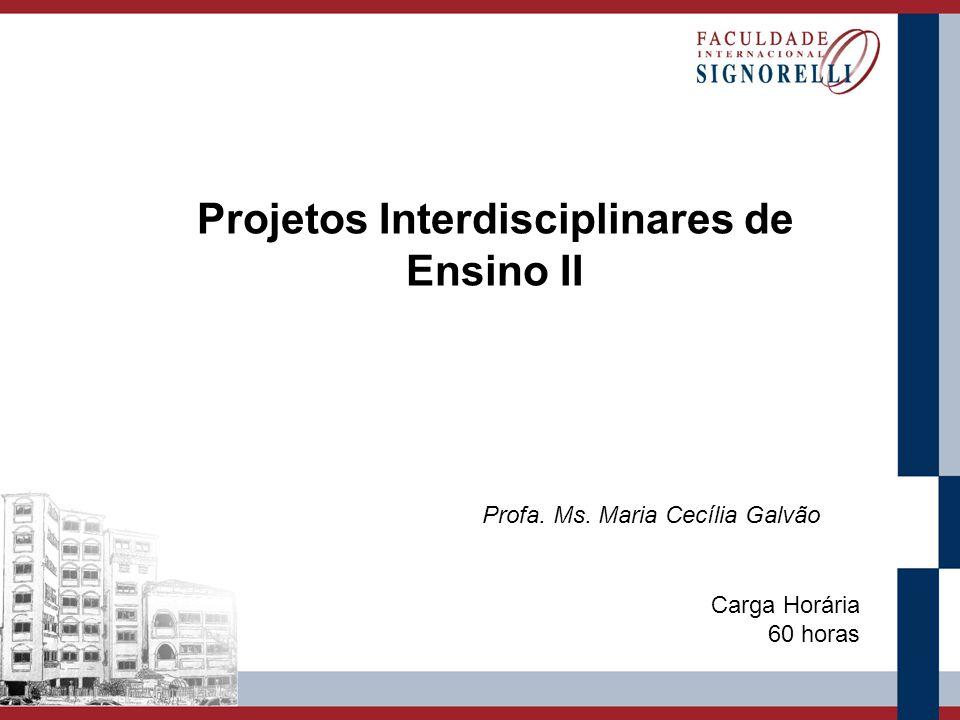 Projetos Interdisciplinares de Ensino II