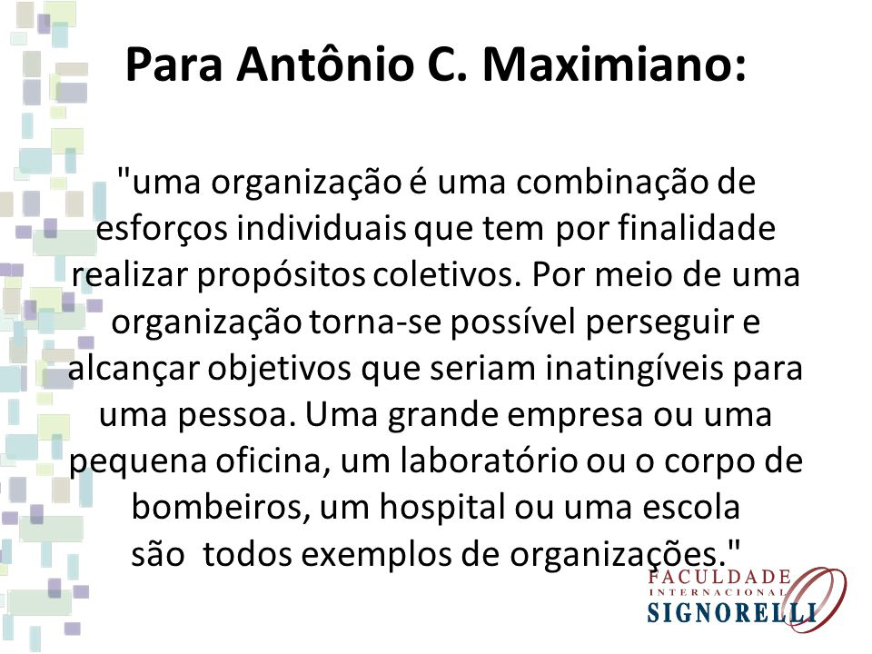 Para Antônio C. Maximiano:
