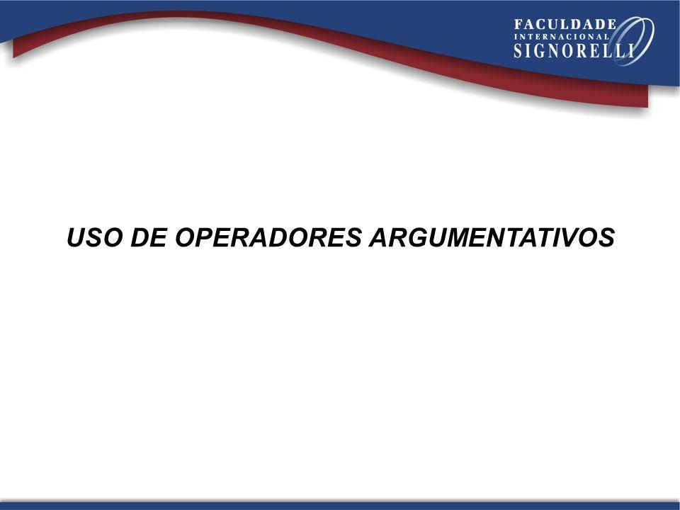 USO DE OPERADORES ARGUMENTATIVOS