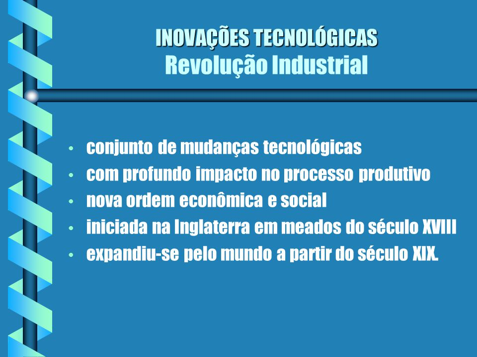 INOVAÇÕES TECNOLÓGICAS Revolução Industrial