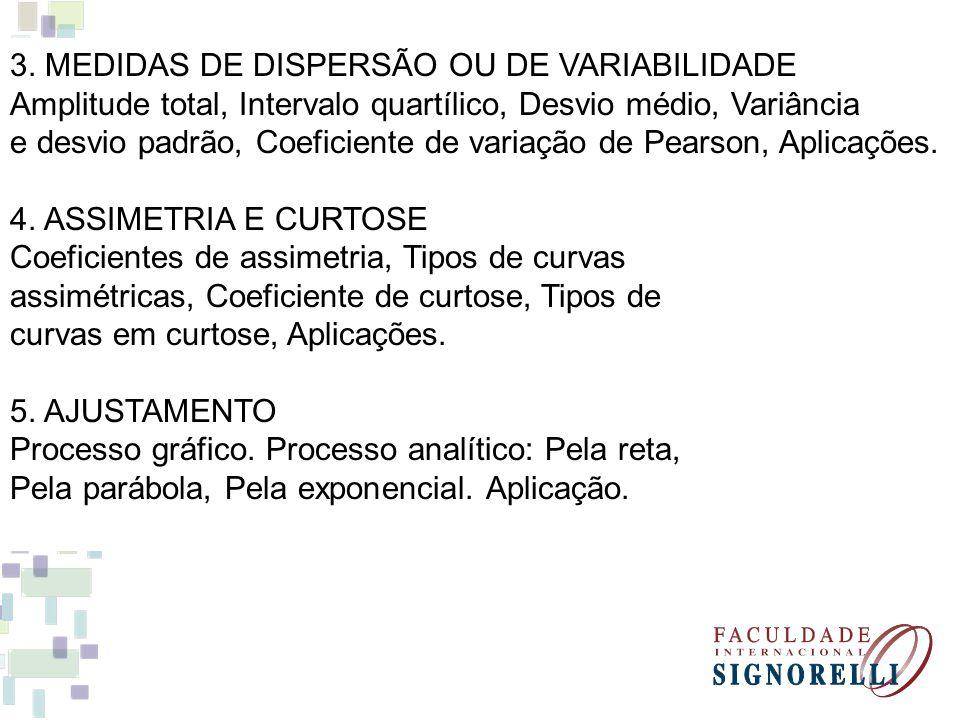 3. MEDIDAS DE DISPERSÃO OU DE VARIABILIDADE