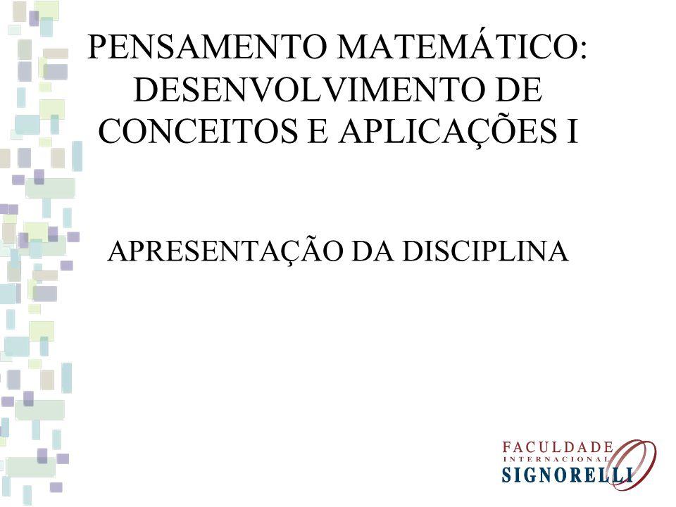 PENSAMENTO MATEMÁTICO: DESENVOLVIMENTO DE CONCEITOS E APLICAÇÕES I