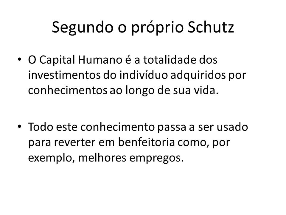 Segundo o próprio Schutz