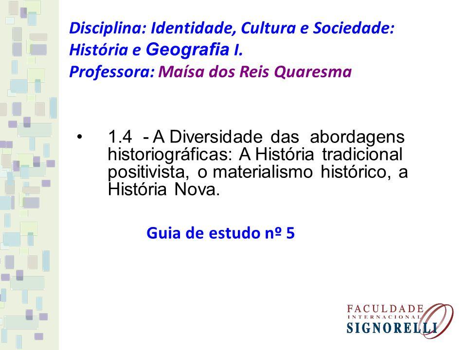 Disciplina: Identidade, Cultura e Sociedade: História e Geografia I