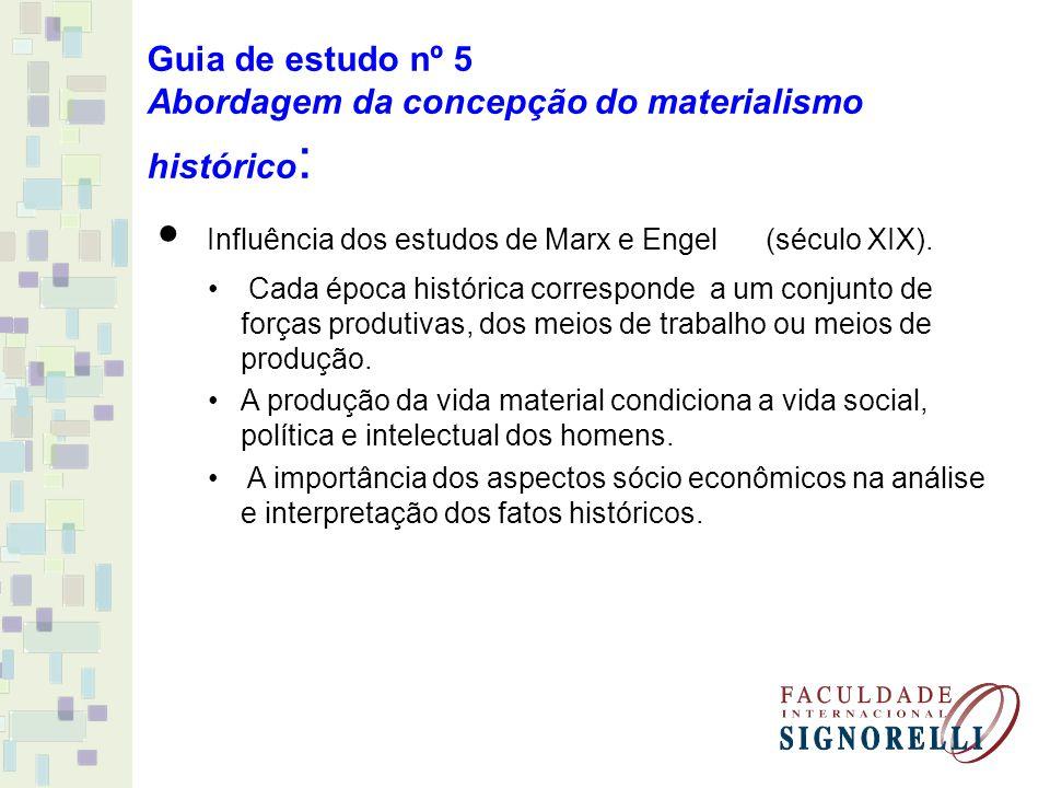 Guia de estudo nº 5 Abordagem da concepção do materialismo histórico: