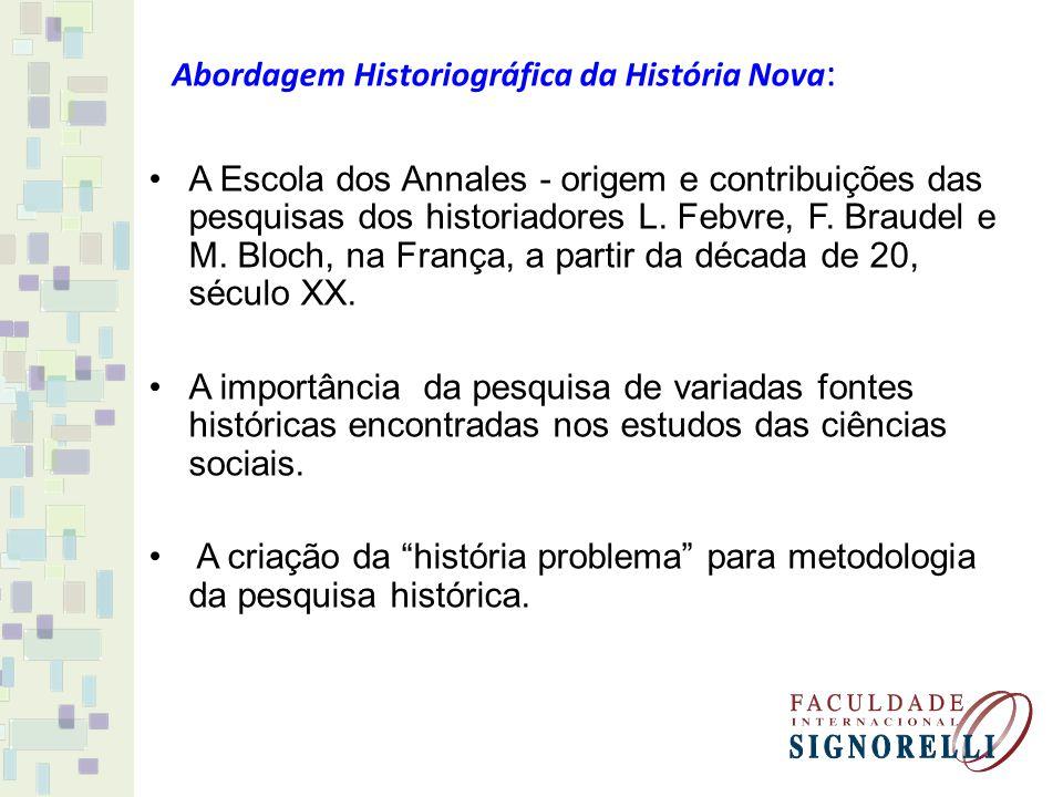 Abordagem Historiográfica da História Nova: