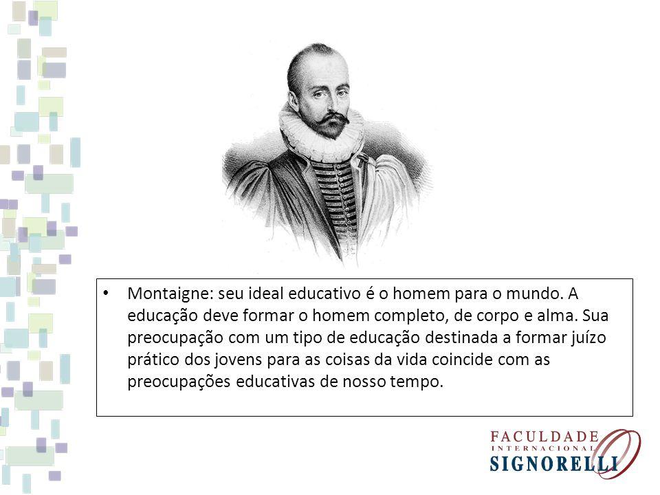 Montaigne: seu ideal educativo é o homem para o mundo