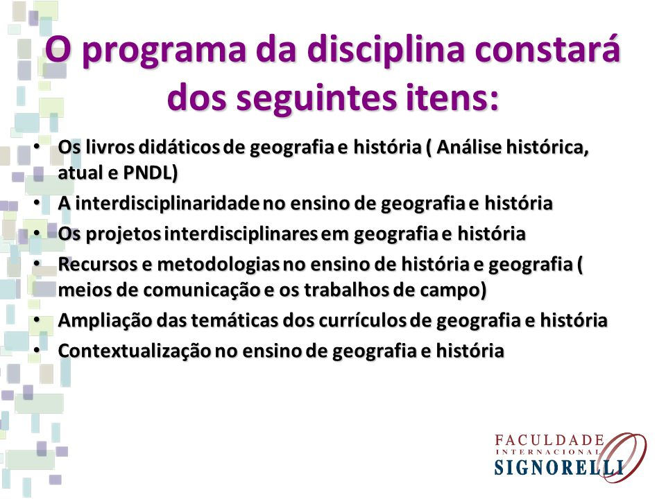 O programa da disciplina constará dos seguintes itens: