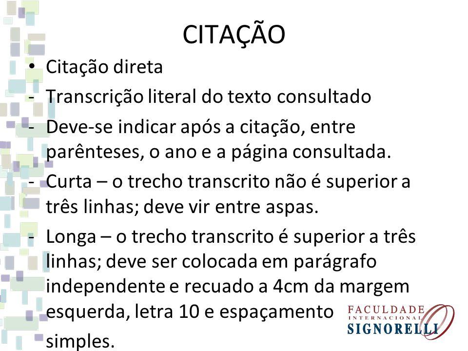 CITAÇÃO Citação direta Transcrição literal do texto consultado