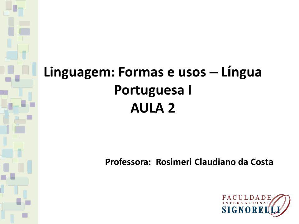Linguagem: Formas e usos – Língua Portuguesa I