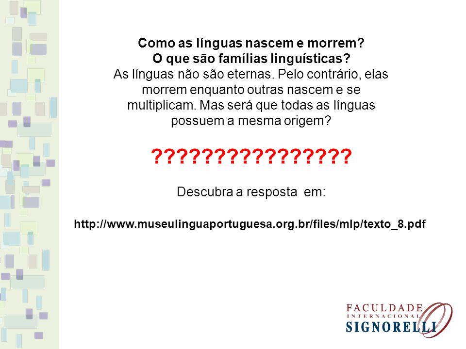 Como as línguas nascem e morrem O que são famílias linguísticas