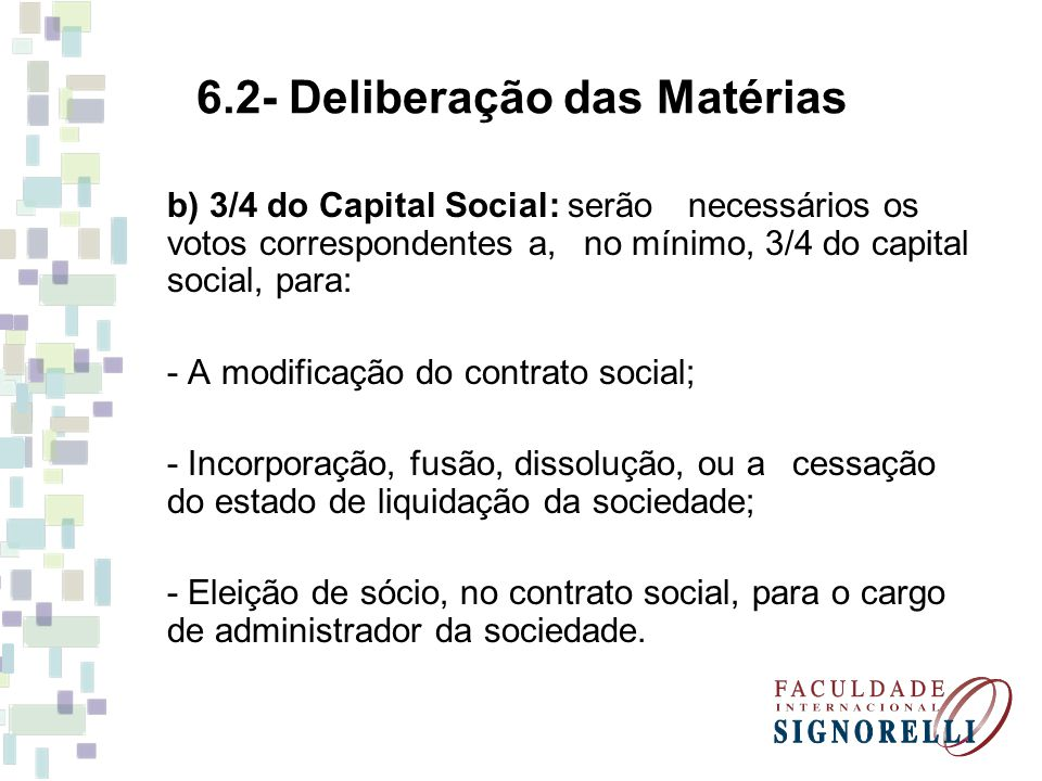 6.2- Deliberação das Matérias