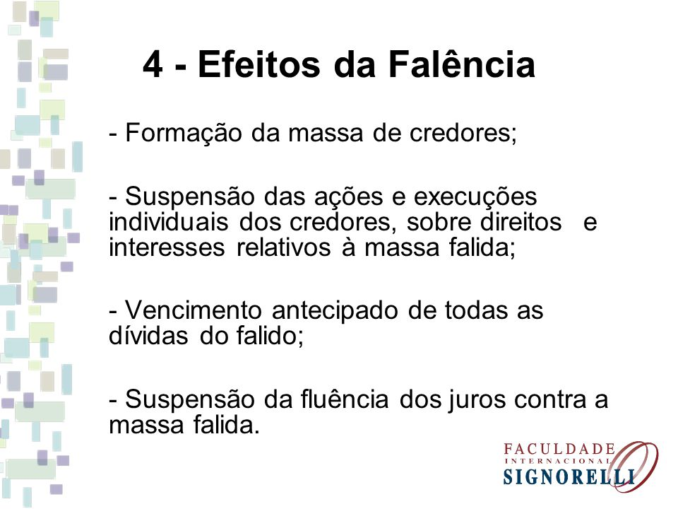 4 - Efeitos da Falência - Formação da massa de credores;