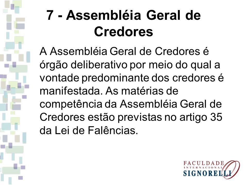 7 - Assembléia Geral de Credores