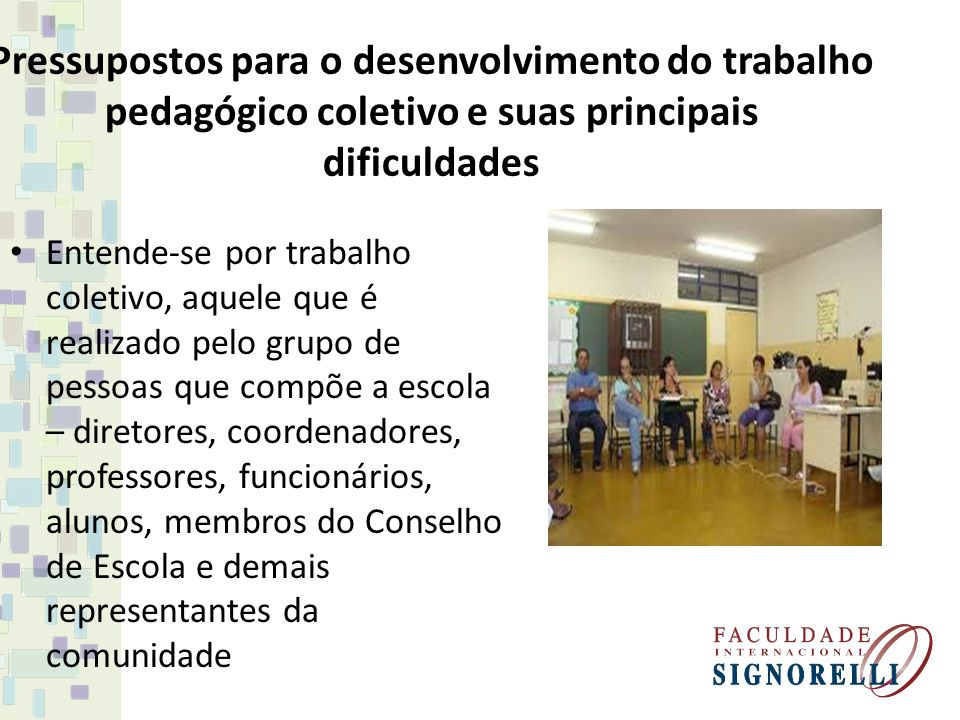 Pressupostos para o desenvolvimento do trabalho pedagógico coletivo e suas principais dificuldades