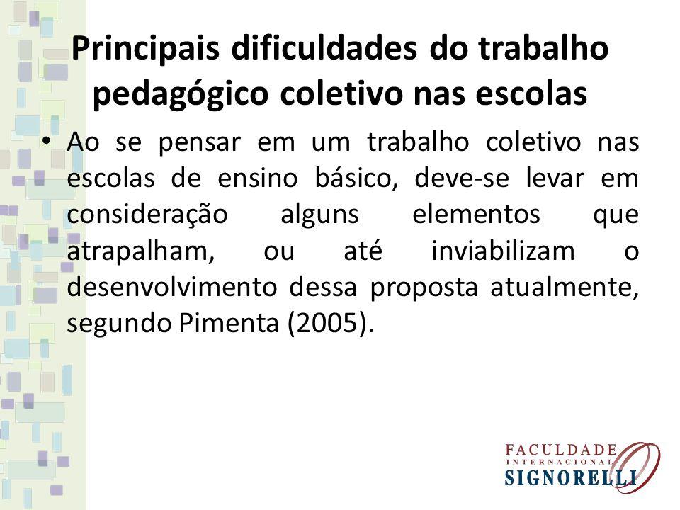 Principais dificuldades do trabalho pedagógico coletivo nas escolas