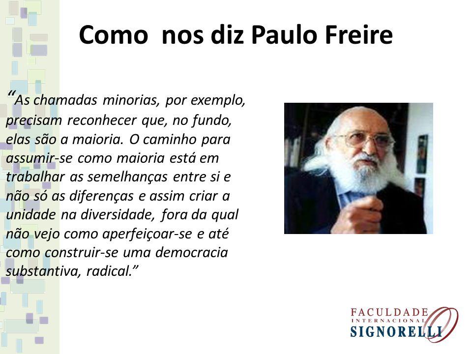 Como nos diz Paulo Freire