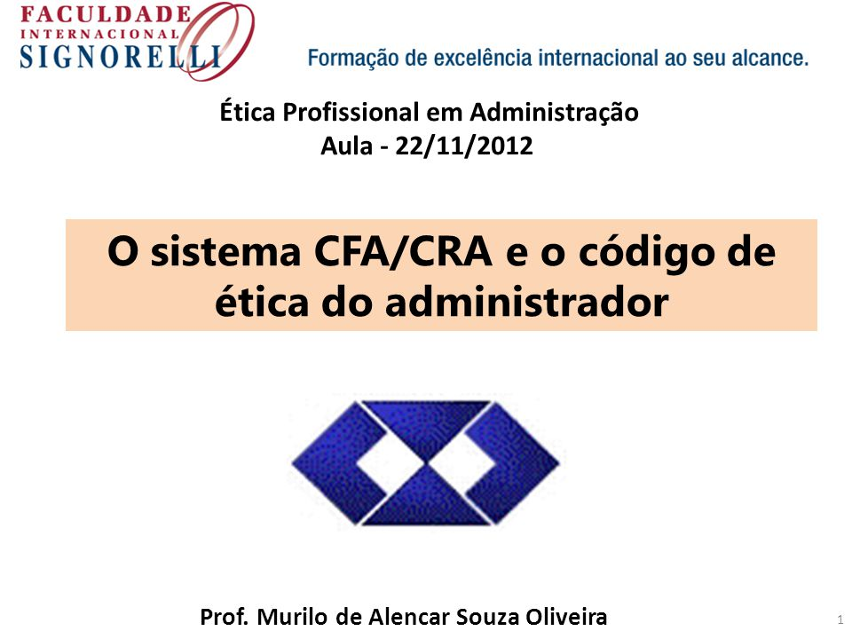 O sistema CFA/CRA e o código de ética do administrador